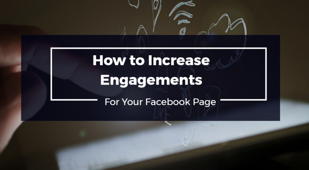 How to Increase Engagements for Your Facebook Page