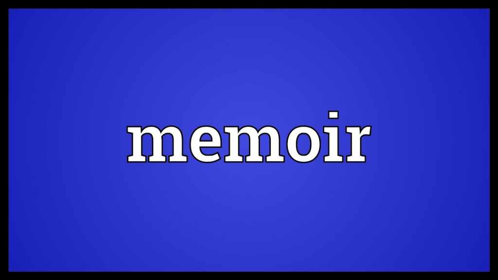 Meaning of Memoirs And Their Classic Examples
