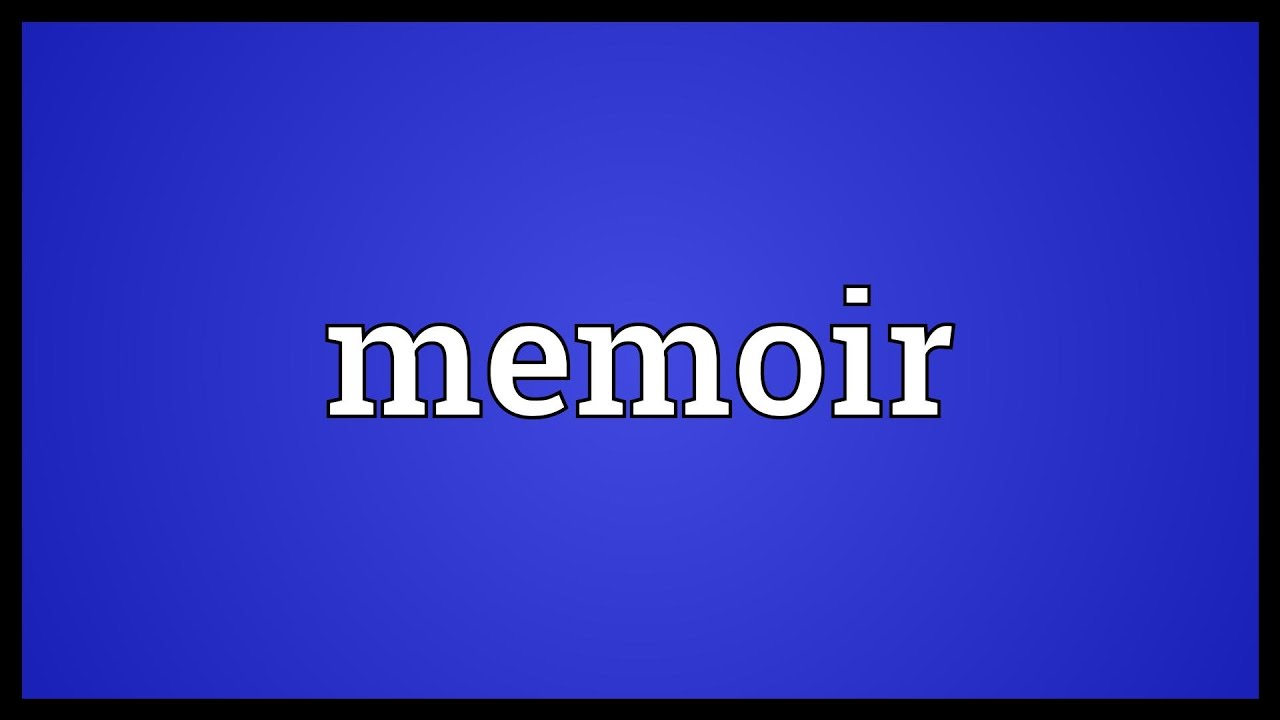 Meaning of Memoirs