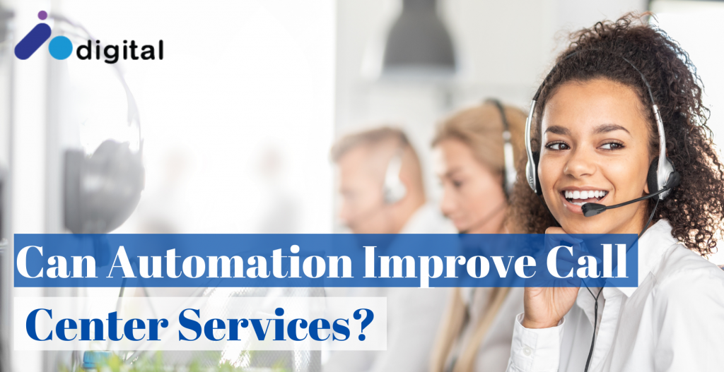 CAN AUTOMATION IMPROVE CALL CENTER SERVICE?